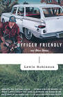 Officer Friendly: And Other Stories by Lewis Robinson (Paperback / softback, 2004)