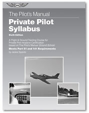 The Pilot's Manual Private Pilot Syllabus Sixth Edition ISBN  978-1-61954-454-3