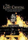 The Lost Crystal Tony Collins History Authorhouse Hardback 9781467897235