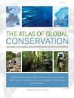 The Atlas of Global Conservation: Changes, Challenges, and Opportunities to Make a Difference by Jonathan Hoekstra, Michael Jennings, James C. Robertson, Katherine Ellison, Carmen Revenga, Jennifer L. Molnar, Mark D. Spalding, Timothy M. Boucher, Thomas J. Heibel (Hardback, 2010)