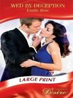 Wed by Deception Mills & Boon Largeprint Desire Rose Emilie 0263209997