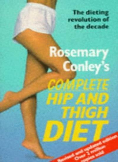 Rosemary Conley's Complete Hip and Thigh Diet By Rosemary Conley. 9780099110118