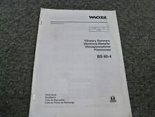 Wacker Bs60 4 Jumping Jack Vibratory Rammer Parts Catalog Manual Book