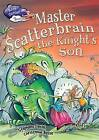 Master Scatterbrain the Knight's Son by Stephane Daniel (Paperback, 2016)
