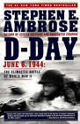 D Day, June 6, 1944: The Climactic Battle of World War II by Stephen E. Ambrose (Paperback, 1995)