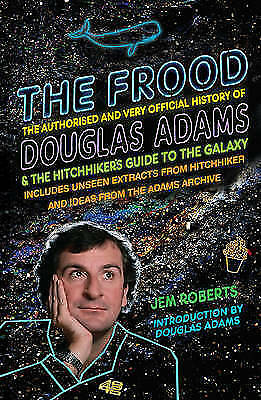 1 of 1 - The Frood: The Authorised and Very Official History of Douglas Adams &-ExLibrary