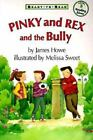 Pinky and Rex: Pinky and Rex and the Bully by James Howe (1996, Paperback)