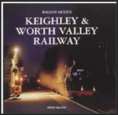 1 of 1 - Railway Moods: The Keighley and Worth Valley Railway by Mike Heath (Hardback,...