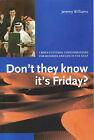 Don't They Know it's Friday?: Cross Cultural Considerations for Business and Life in the Gulf by Jeremy Williams (Paperback, 1999)