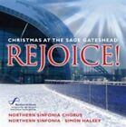 Rejoice!-Christmas At The Sage Gateshead von Halsey,Quay Voices,Northern Sonfonia (2011)