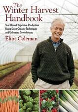 The Winter Harvest Handbook : Year Round Vegetable Production Using Deep-Organic