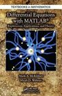 Differential Equations with MATLAB: Exploration, Applications, and Theory by Mark McKibben, Micah D. Webster (Hardback, 2014)