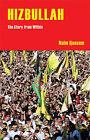 Hizbullah: The Story from Within by Naim Qassem (Hardback, 2005)