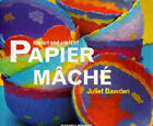 The Art and Craft of Papier Mache by Juliet Bawden (Paperback, 1994)