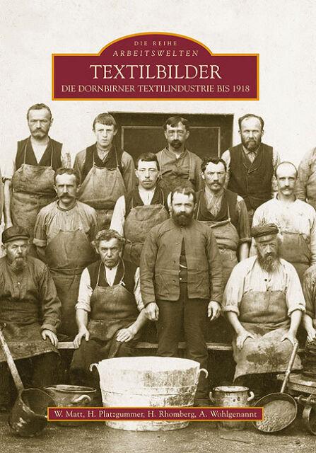 Textilbilder Dornbirner Textilindustrie Geschichte Bildband Bilder Buch Fotos AK