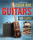 An Obsession with Cigar Box Guitars: 100 Top Handmade Examples by David Sutton (Paperback, 2013)