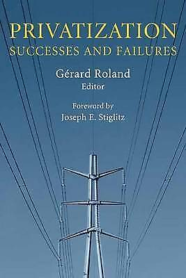 1 of 1 - Privatization: Successes and Failures (Initiative for Policy Dialogue)-ExLibrary