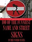 100 of the Funniest Names and Street Signs in United States by Alex Trost, Vadim Kravetsky (Paperback / softback, 2013)
