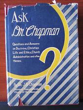 Ask Dr. Chapman -1946 HCDC -Q & A Doctrine Christian Life Ethics Church Admin