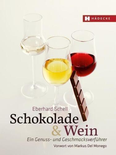 1 von 1 - Schokolade & Wein: Ein Genuss- und Geschmacksverführer von Schell, Eberhard