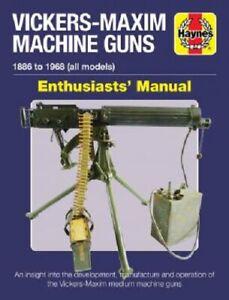 Vickers-Maxim-Machine-Armes-1886-1968-Amateurs-039-Manuel-Haynes