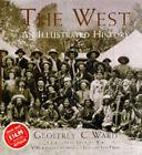 The West: An Illustrated History by Geoffrey C. Ward (Hardback, 1996)
