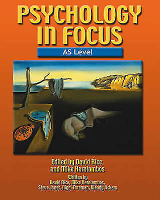 Psychology in Focus - AS Level by Mike Haralambos, Nigel Foreman, Wendy...