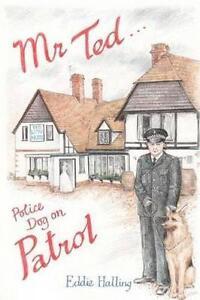 Mr-Ted-Police-Dog-On-Patrol-Halling-Eddie-Used-Good-Book