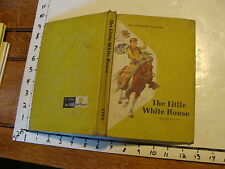 Vintage textbook: THE LITTLE WHITE HOUSE, REVISED ED. by Ousley & Russell, 1957