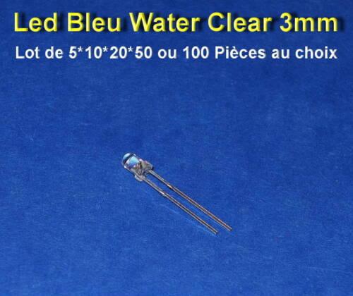 *** LOT DE 5*10*20*50 OU 100 LED BLEU WATER CLEAR 3MM ***