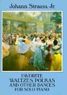 Johann Strauss II: Favorite Waltzes Polkas and Other Dances for Solo Piano by Johann Strauss (Paperback, 1994)