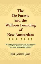 The De Forests and the Walloon Founding of New Amsterdam by Lucy Garrison Green