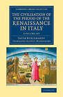 The Civilisation of the Period of the Renaissance in Italy 2 Volume Set by Jacob Burckhardt (Multiple copy pack, 2014)