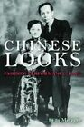 Chinese Looks: Fashion, Performance, Race by Sean Metzger (Paperback, 2014)