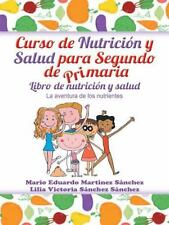 Curso de Nutrición y Salud para Segundo de Primaria by Mario E. Martínez and...