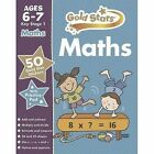 Gold Stars Maths Ages 6-7 Key Stage 1 by Parragon Books Ltd (Mixed media product, 2014)