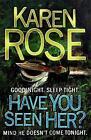 Have You Seen Her? by Karen Rose (Paperback, 2011)