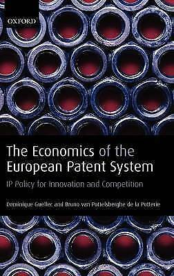 The Economics of the European Patent System: IP Policy for Innovation and...