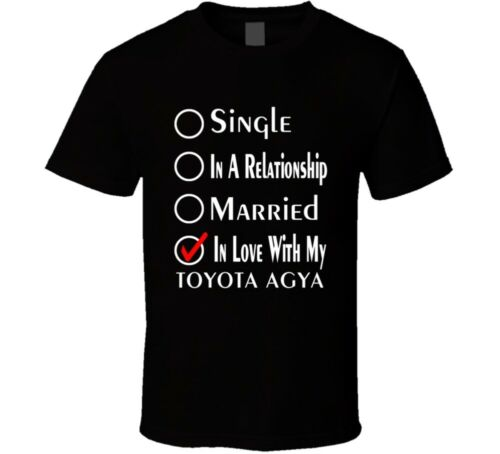 Single Taken In Love With My Toyota Agya Car Lover Enthusiast Cool T Shirt
