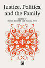 Justice, Politics, and the Family by Tamara Metz, Daniel Engster (Hardback, 2013)