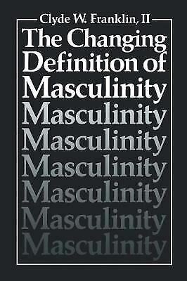 Changing Definition of Masculinity Hardcover Clyde W. Franklin