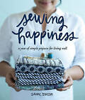 Sewing Happiness: A Year of Simple Projects for Living Well by Sanae Ishida (Paperback, 2016)