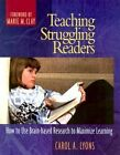 Teaching Struggling Readers: How to Use Brain-Based Research to Maximize Learning by LYONS (Hardback, 2003)