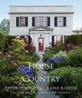 A House in the Country by Peter Pennoyer, Anne Walker, Katie Ridder (Hardback, 2016)