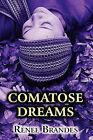 Comatose Dreams by Renee Brandes (Paperback / softback, 2010)