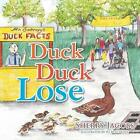 Duck Duck Lose by Sherry Jacobs (Paperback / softback, 2013)