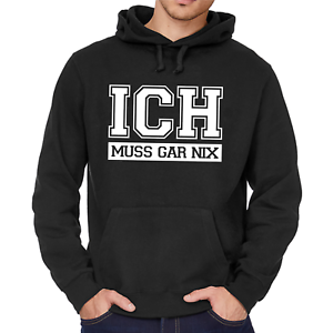 ICH-MUSS-GAR-NIX-Spruch-Sprueche-Comedy-Lustig-Spass-Fun-Kapuzenpullover-Hoodie