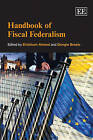 Handbook of Fiscal Federalism by Edward Elgar Publishing Ltd (Paperback, 2008)