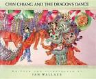 Chin Chiang and the Dragon's Dance by Ian Wallace (Paperback)