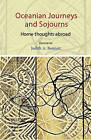 Oceanian Journeys and Sojourns: Home Thoughts Abroad by Otago University Press (Paperback, 2015)